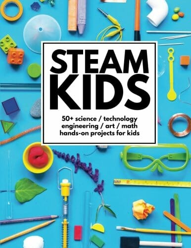 steam-kids-50-science-technology-engineering-art-math-hands-on-projects-for-kids-stem-books-for-kids