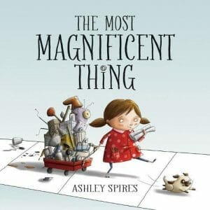 the-most-magnificent-thing-stem-books-for-kids