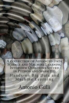 a-collection-of-advanced-data-science-and-machine-learning-interview-questions-solved-in-python-and-spark-ii-data-science-books