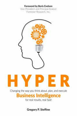 hyper-changing-the-way-you-think-about-plan-and-execute-business-intelligence-for-real-results-real-fast-data-science-books