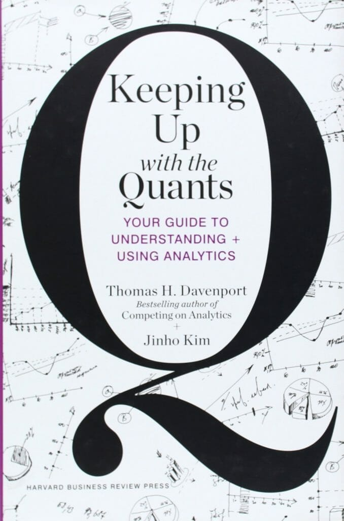 keeping-up-with-the-quants-your-guide-to-understanding-and-using-analytics-data-science-books