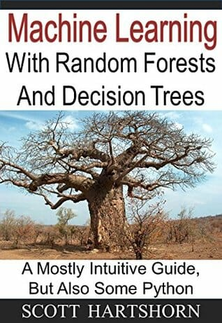 machine-learning-with-random-forests-and-decision-trees-a-visual-guide-for-beginners-data-science-books