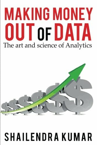 making-money-out-of-data-the-art-and-science-of-analytics-data-science-books