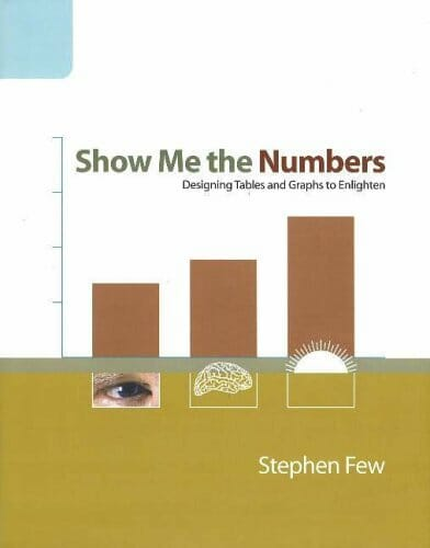 show-me-the-numbers-designing-tables-and-graphs-to-enlighten-data-science-books